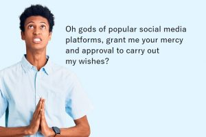 A Plea To Social Media Gods